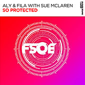 So Protected by Aly & Fila