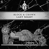 Last Night by Block and Crown