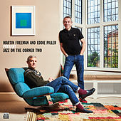 Martin Freeman and Eddie Piller Present Jazz On The Corner Two by Various Artists