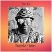 Brainville / Future (All Tracks Remastered) de Sun Ra