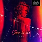 Close to Me by Frost