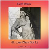 St. Louis Blues (Vol 1.) (All Tracks Remastered) by Pearl Bailey