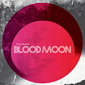 Blood Moon (feat. Matt Gold, John Christensen & Devin Drobka) by Tony Barba
