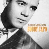 El Ídolo de América Latina (Remastered) de Bobby Capo