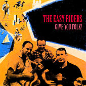 Give You Folk (Remastered) by The Easy Riders