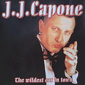 The wildest Cat in Town von J.J. Capone