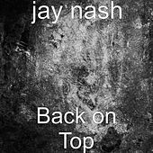 Back on Top by Jay Nash