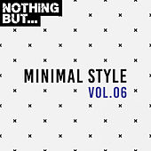 Nothing But... Minimal Style, Vol. 06 de Various Artists