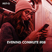 Evening Commute, Vol. 08 de Hot Q