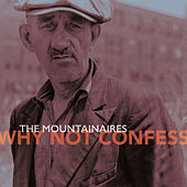 Why Not Confess de Mountain Aires