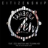 Citizenship (feat. Ceci Bastida & Tijuana No!) de Tambora Zen