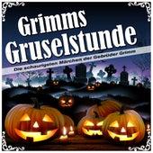 Grimms Gruselstunde - Die schaurigsten Märchen der Gebrüder Grimm by Brüder Grimm