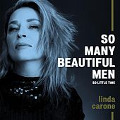 So Many Beautiful Men, So Little Time by Linda Carone