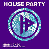 House Rules Miami 2K20 by Various Artists