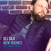 New Bounce (feat. Vincent Ingala) by Oli Silk