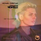 Say You Love Me (feat. Christina Novelli) van Michael Christian