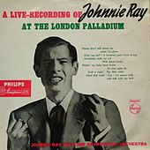 A Live Recording of Johnnie Ray at the London Palladium von Johnnie Ray