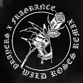 Wild Roses (Fragrance Remix) by Prayers