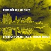 Tombée De La Nuit (feat. Hugh Mac) by Static Noyze