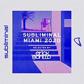 Subliminal Miami 2020 (Mixed by Erick Morillo) de Erick Morillo
