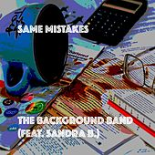 Same Mistakes (feat. Sandra B.) by The Background Band
