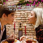 Smooth and Sensual Jazz for a Romantic Dinner von Various Artists
