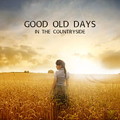Good Old Days in the Countryside de Various Artists
