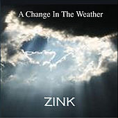 A Change In the Weather by Zink