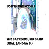 Lost Inside Myself (feat. Sandra B.) de The Background Band