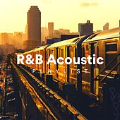 R&B Acoustic Playlist by Various Artists