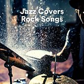 Jazz Covers Rock Songs von Various Artists