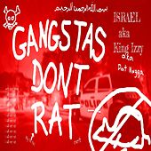 Gangstas Don't Rat by Israel Houghton