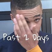 Past 2 Days by Lil Loyal
