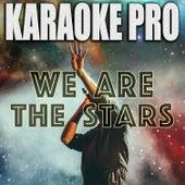 We Are The Stars (Karaoke Version) de Karaoke Pro