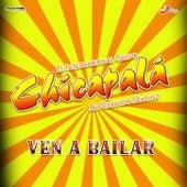 Ven, Ven A Bailar von Grupo Chicapalá