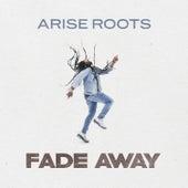 Fade Away von Arise Roots
