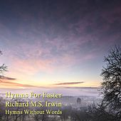 Hymns For Easter by Richard M.S. Irwin