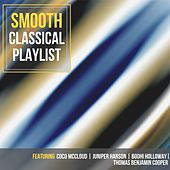 Smooth Classical Playlist by Various Artists