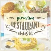 Peruvian Restaurant Music de Various Artists