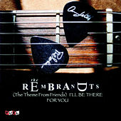 I'll Be There for You (Theme from Friends) (Re-Recorded Version) de The Rembrandts