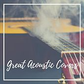 Great Acoustic Covers by Various Artists