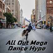 All Out Mega Dance Hype van Various Artists