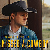 Kissed a Cowboy by Logan Tucker