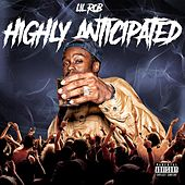 HIGHLY ANTICIPATED de Lil Rob