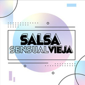 Salsa sensual Vieja de Various Artists