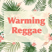 Warming Reggae by Various Artists