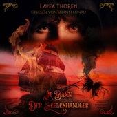 Im Bann der Seelenhändler (ungekürzt) von Lavea Thoren