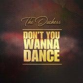 Don't You Wanna Dance de Duchess