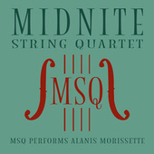 MSQ Performs Alanis Morissette by Midnite String Quartet