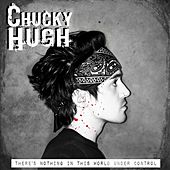 There's Nothing in This World Under Control - EP by Chucky Hugh